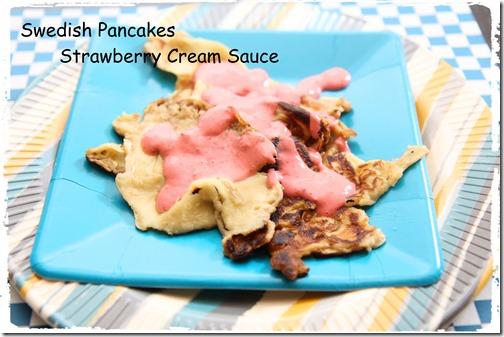 Swedish Pancakes with Strawberry Cream Sauce