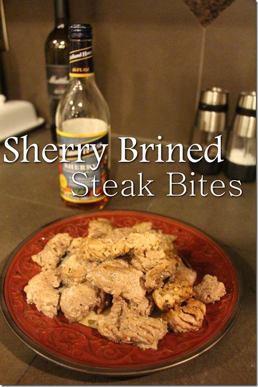 Sherry Brined Steak Bites