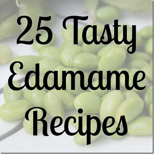 25 Tasty Edamame Recipes