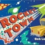 Rocket Town By Bob Logan Children's Book Review