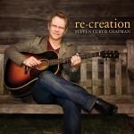 Steven Curtis Chapman's Re Creation Album