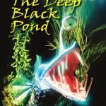 The Deep Black Pond By Morgan Kostival Children's Book