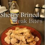 Sherry Brined Steak Bites Recipe