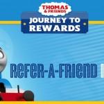 Thomas and Friends Rewards Programs: Journey to Rewards: Refer-A-Friend.