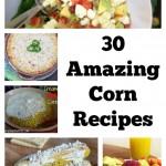 Make the Best of Corn: 30 Amazing Corn Recipes