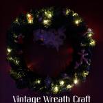 Vintage Wreath Craft