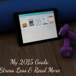 My 2015 Goals: Stress Less & #ReadMore