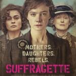 Suffragette Poster Debut #Suffragette #WomensEqualityDay