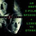 10 Best X-Files Episodes (According to Me) #TheXFiles #StreamTeam