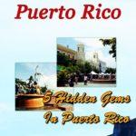5 Hidden Gems in Puerto Rico