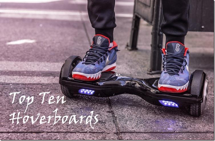 Top Ten Hoverboards